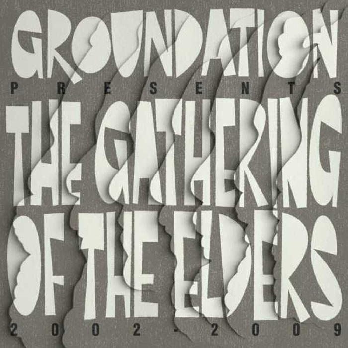 groundation - The Gathering of the Elders 2002-2009