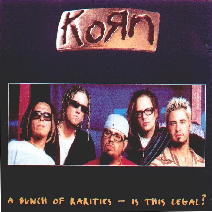korn - A Bunch of Rarities: Is This Legal?