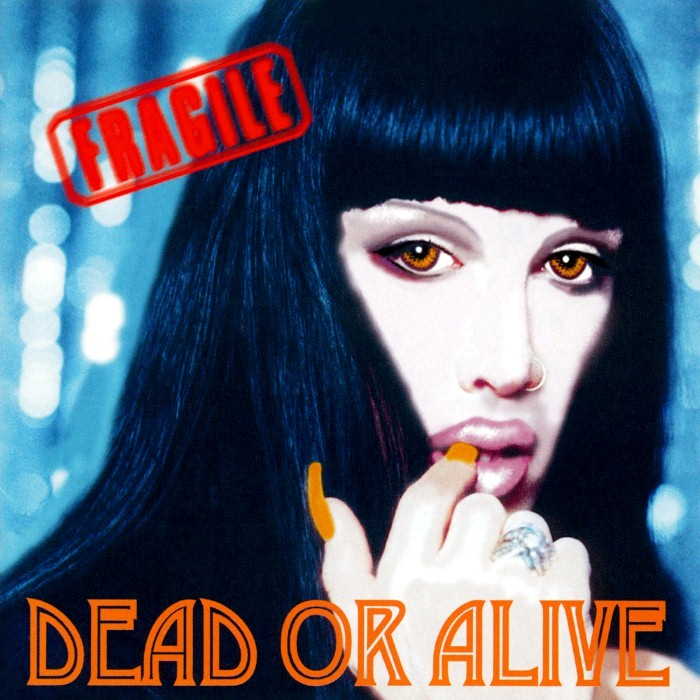 Dead Or Alive - Fragile