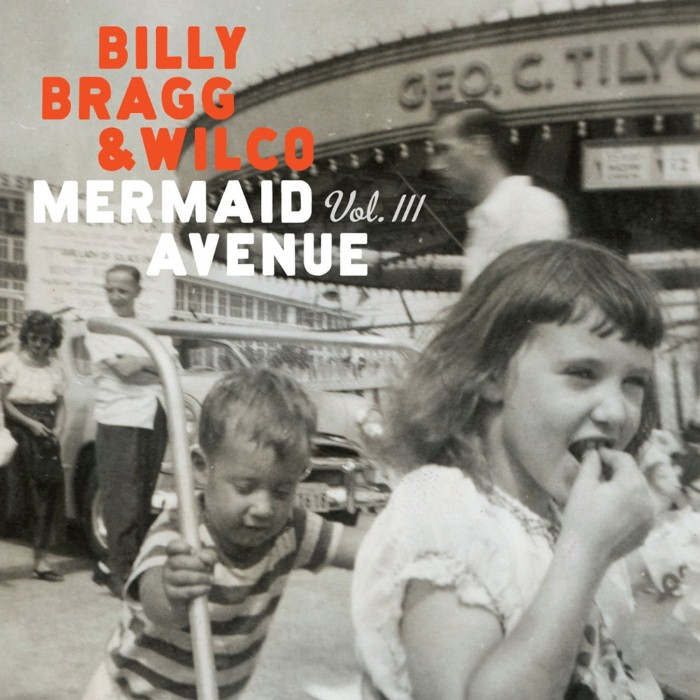 Billy Bragg - Mermaid Avenue Vol. III