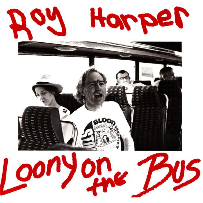 Roy Harper - Looney on the Bus