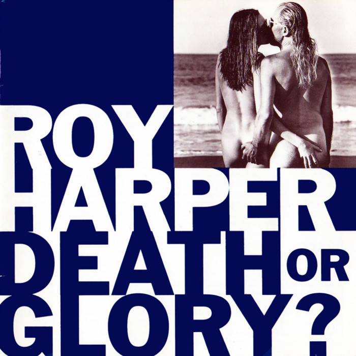 Roy Harper - Death or Glory?