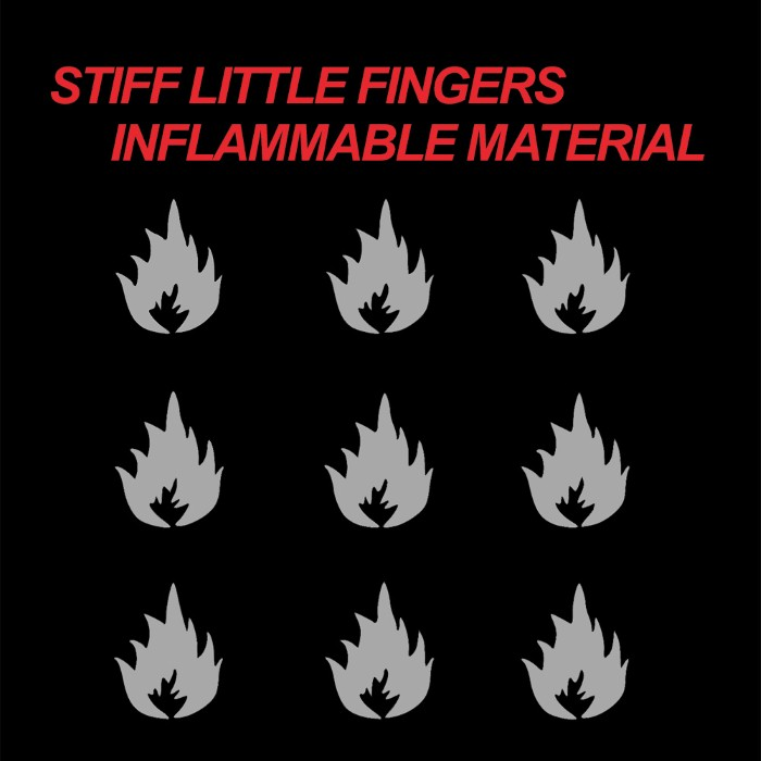 Stiff Little Fingers - Inflammable Material