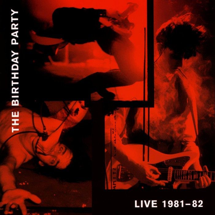 The Birthday Party - Live 1981-82