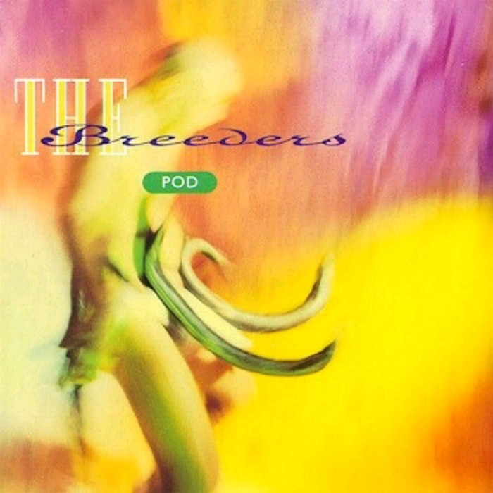 The Breeders - Pod