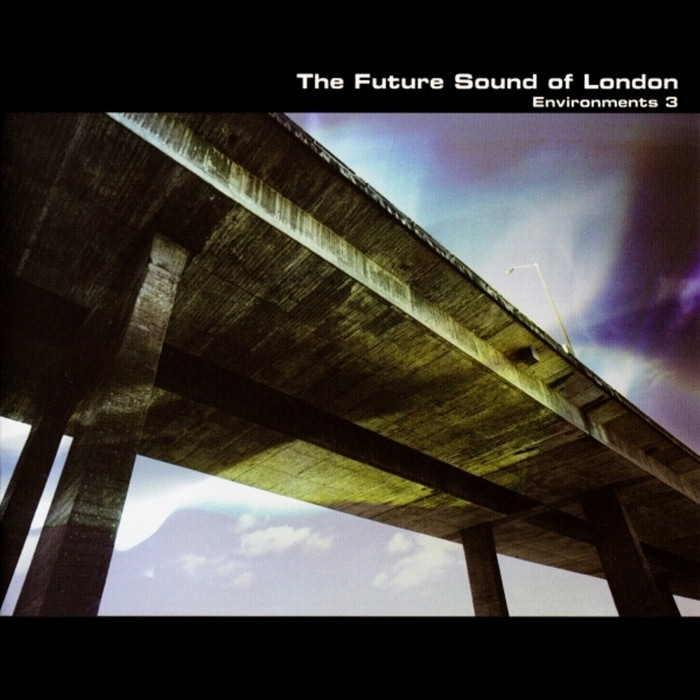 The Future Sound of London - Environments 3