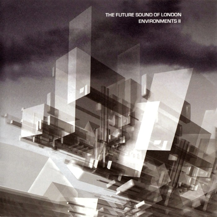 The Future Sound of London - Environments II