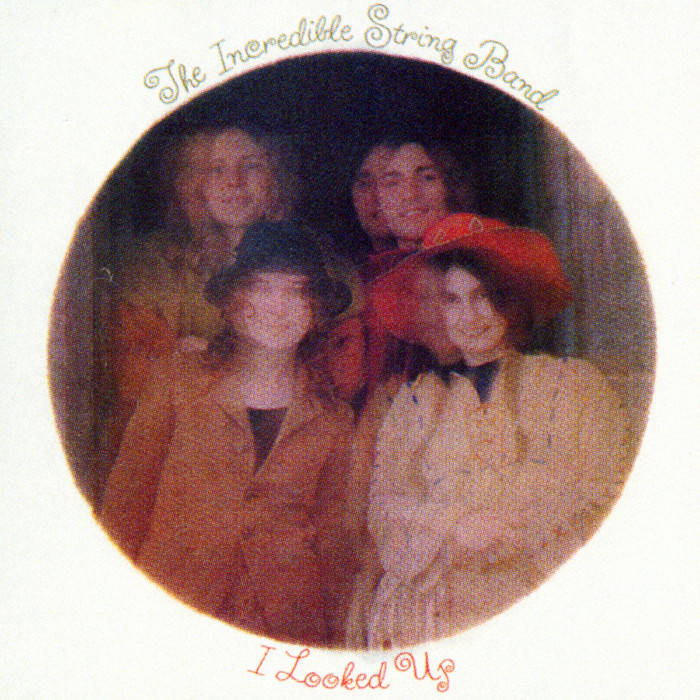 The Incredible String Band - I Looked Up
