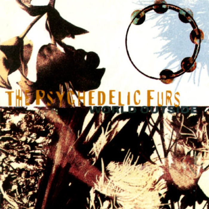 The Psychedelic Furs - World Outside