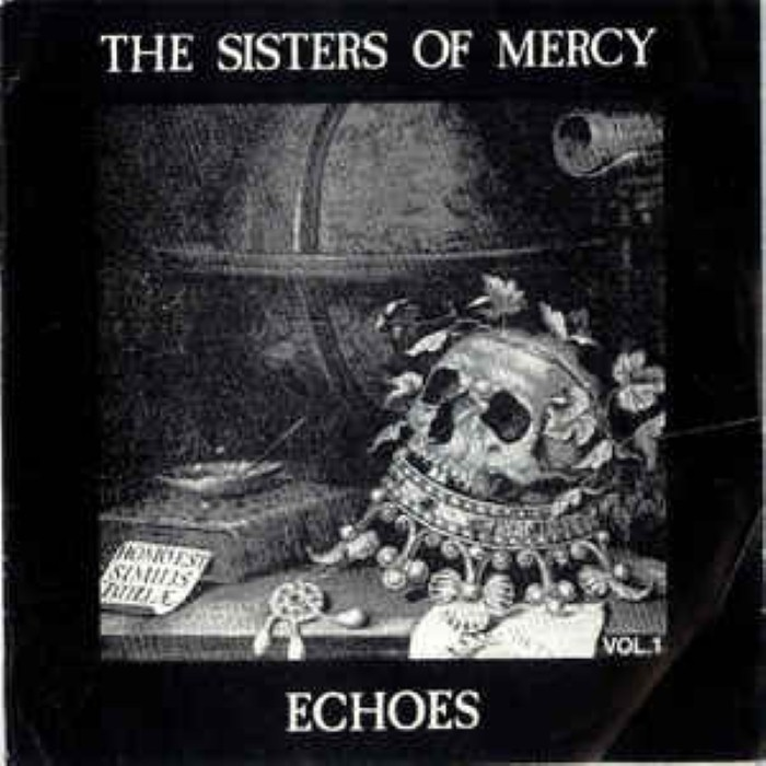 The Sisters of Mercy - Echoes, Volume I