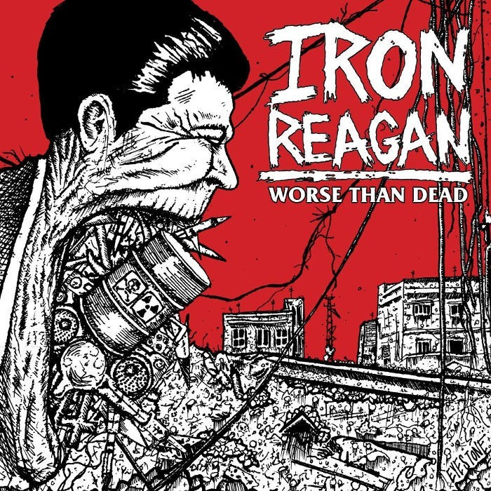 Iron Reagan - Worse Than Dead