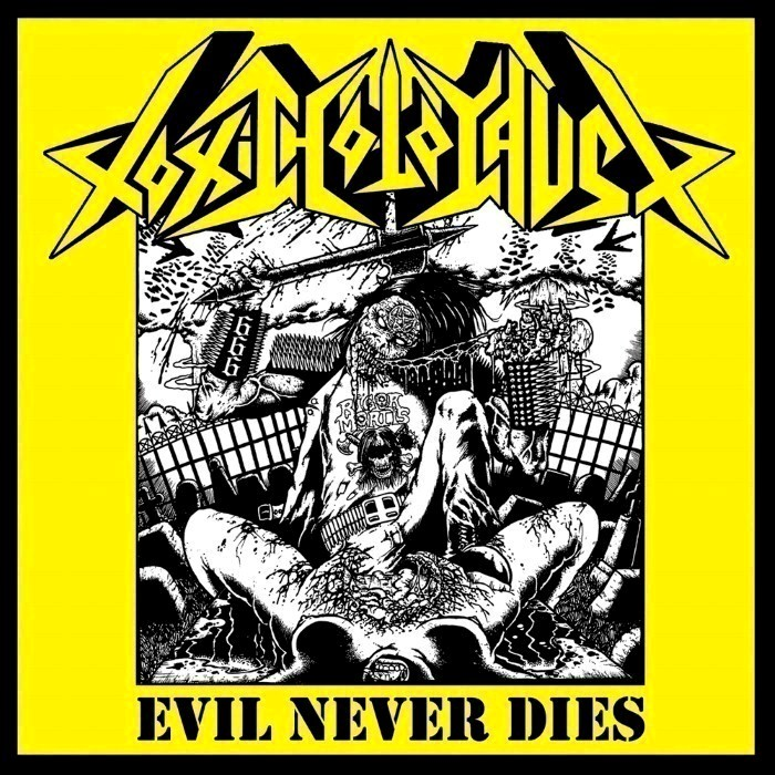 Toxic Holocaust - Evil Never Dies