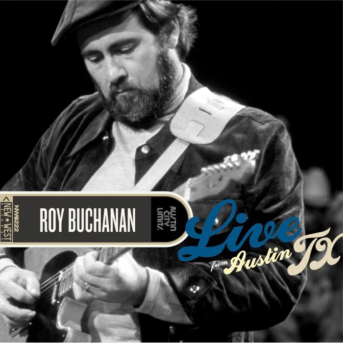 Roy Buchanan - Live from Austin, TX