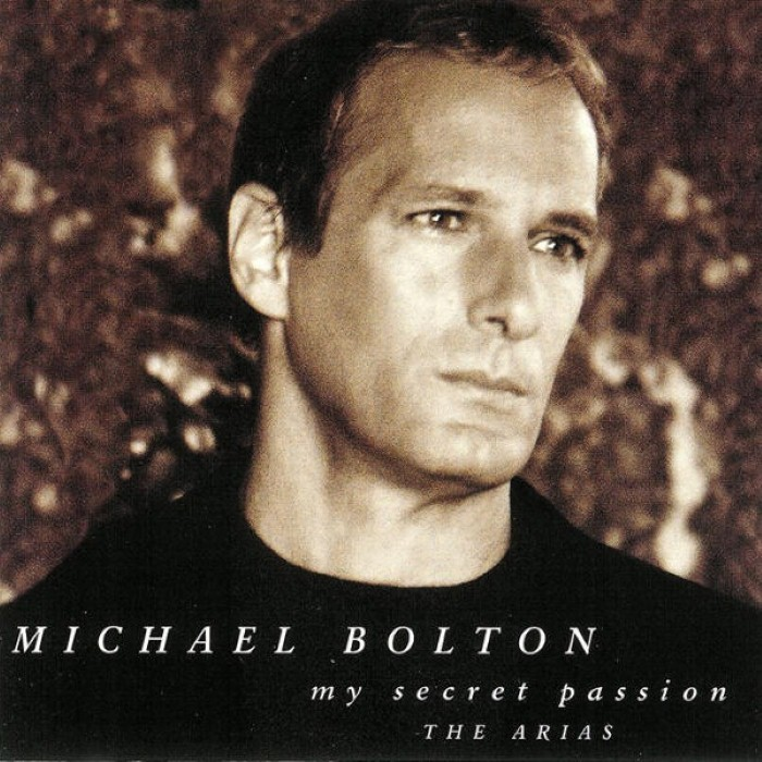Michael Bolton - My Secret Passion: The Arias