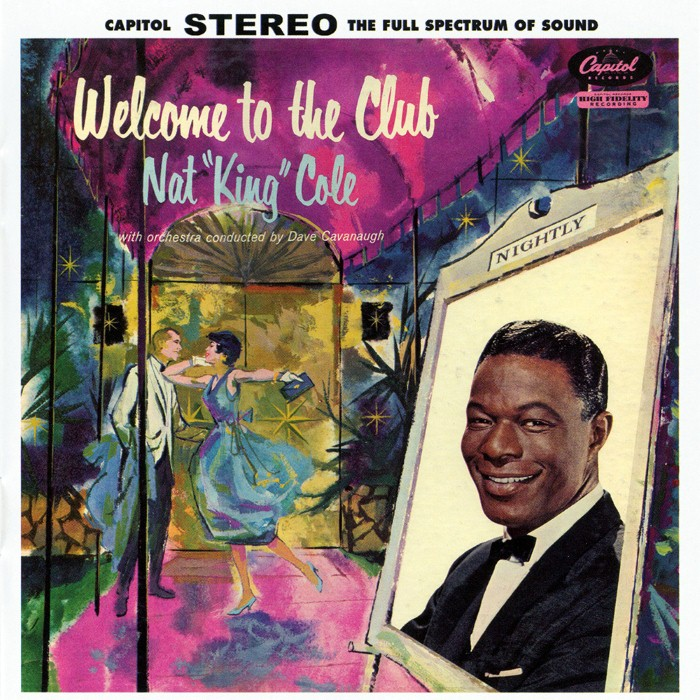 Nat King Cole - Welcome to the Club