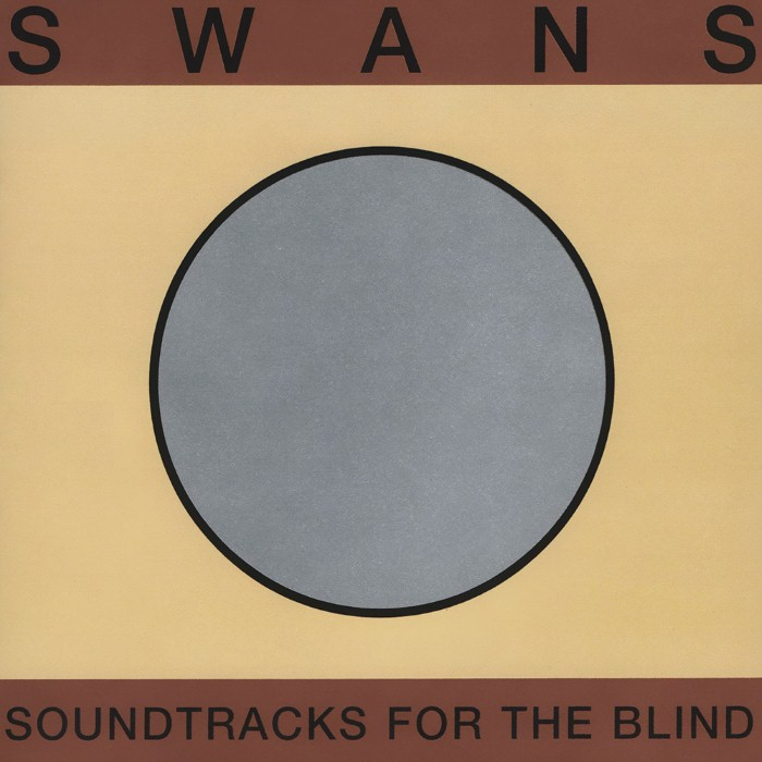 Swans - Soundtracks for the Blind